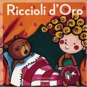 Riccioli d'oro. Ediz. illustrata. Con CD Audio