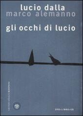 Gli occhi di Lucio. Ediz. illustrata. Con CD Audio. Con DVD  - Dalla Lucio, Marco Alemanno Libro - Libraccio.it
