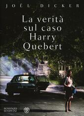 La verità sul caso Harry Quebert  - Joël Dicker Libro - Libraccio.it