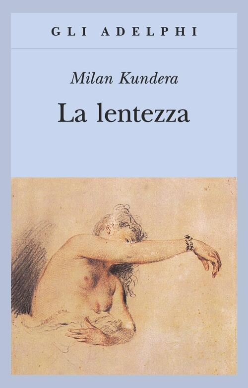 La lentezza - Milan Kundera Libro - Libraccio.it