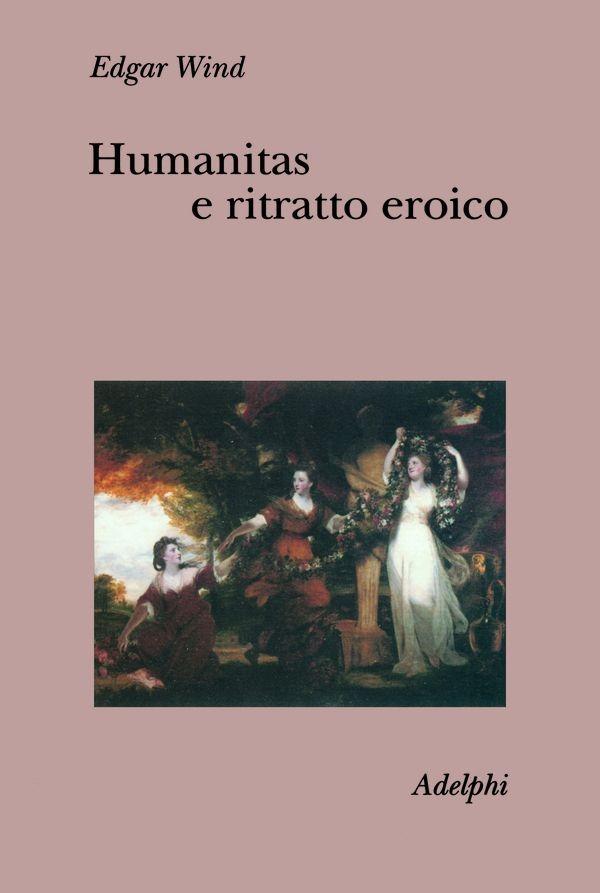 Image of Humanitas e ritratto eroico. Studi sul linguaggio figurativo del S..