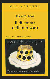 Il dilemma dell'onnivoro  - Michael Pollan Libro - Libraccio.it