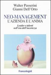 Neo-management. L'azienda e l'anima. Leader e talenti nell'era dell'incertezza