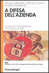 A difesa dell'azienda. Ict Security Governance: uno scudo a 360°