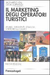 Marketing degli operatori turistici. Analisi, strumenti, strategie, verifiche sul campo