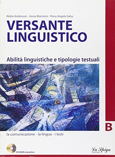 Image of Versante linguistico. Tomo B. Per le Scuole superiori. Con CD-ROM