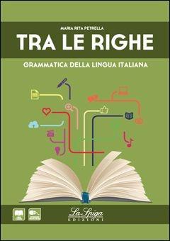 Image of Tra le righe. Grammatica della lingua italiana.Per le Scuole super..