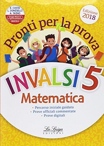 Pronti Per La Prova Invalsi Matematica Per La 5ª Classe Elementare