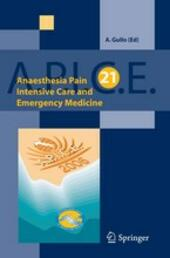 Anesthesia, pain, intensive care and emergency A.P.I.C.E. Proceesings of the 21st postgraduate course in critical medicine (Venezia, 10-13 novembre 2006)