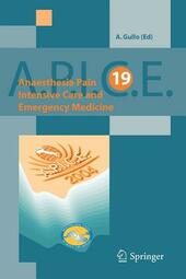 Anaesthesia, pain, intensive care and emergency A.P.I.C.E. Proceedings of the 19th postgraduate course in critical care medicine (Trieste, Italy November 12-15, 2004
