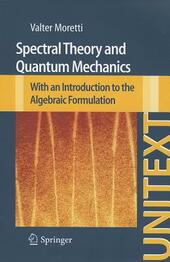 Spectral theory and quantum mechanics. With an introduction to the algebraic formulation