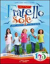 Nuovo fratello sole. Vol 1-2-3. Con CD Audio. Con CD-ROM. Con espansione online  - Ilde Bellagamba, Isabella Pallottini Cappella, Andrea Vasco Libro - Libraccio.it