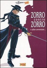 (NUOVO o USATO) Zorro contro Zorro e altre avventure. Ediz. illustrata