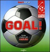 (NUOVO o USATO) Goal! Guida al gioco del calcio. Libro pop up