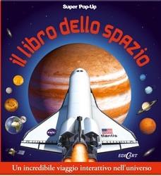 Il libro dello spazio. Libro pop up