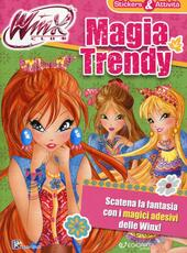 Magia trendy. Winx Club. Stickers & attività