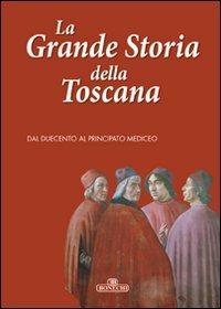 La grande storia della Toscana. Vol. 2: Dal duecento al principato..
