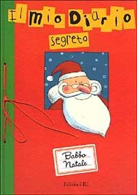 Babbo Natale. Il mio diario segreto