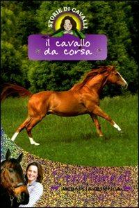 (NUOVO o USATO) Il cavallo da corsa. Storie di cavalli. Vol. 2