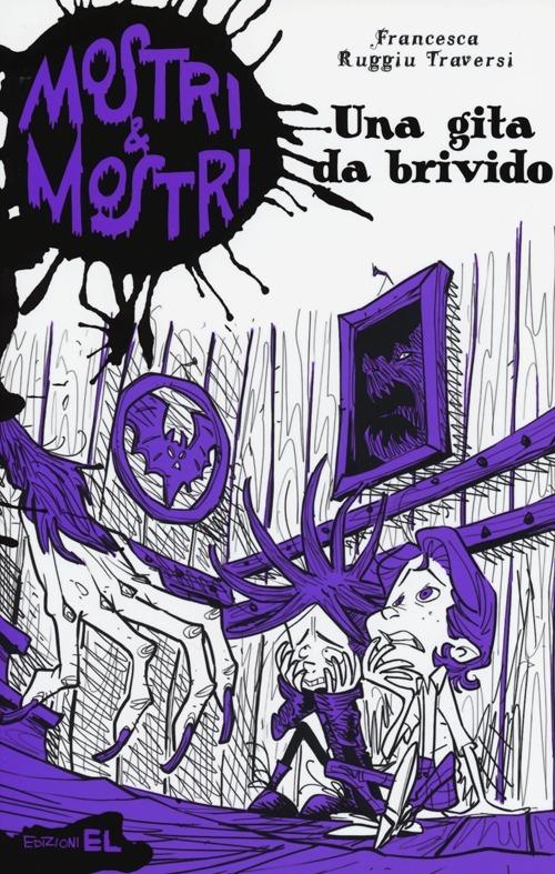 Una gita da brivido. Mostri & mostri. Vol. 2