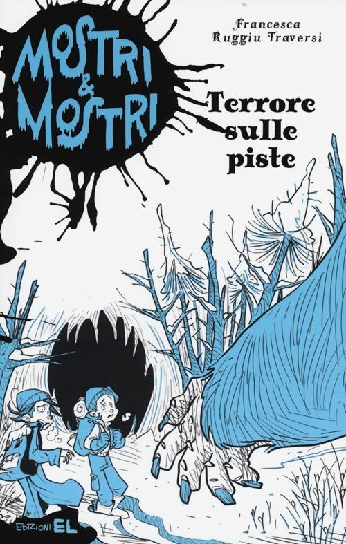 Terrore sulle piste. Mostri & mostri. Vol. 4