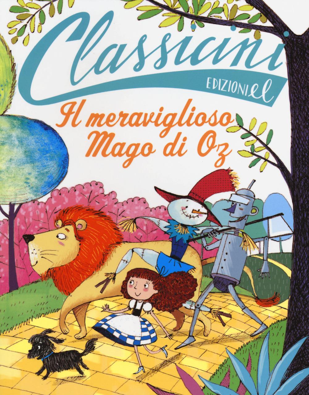 Il meraviglioso mago da Oz di L. Frank Baum. Ediz. illustrata