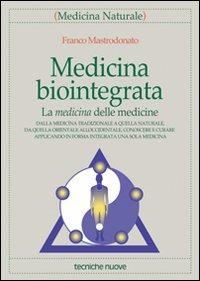 Image of (NUOVO o USATO) Medicina biointegrata. La medicina delle medicine