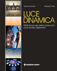 Luce dinamica. Effetti di luce vetrine, show room, punti vendita, ..