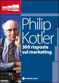 (NUOVO o USATO) Trecento risposte sul marketing