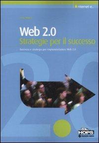 (NUOVO o USATO) Web 2.0. Strategie per il successo
