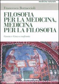 Filosofia per la medicina, medicina per la filosofia. Grecia e Cin..