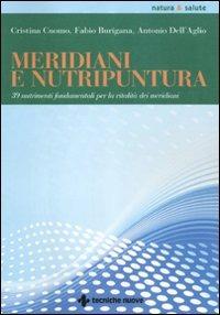 Meridiani e nutripuntura. 38 nutrimenti fondamentali per la vitali..