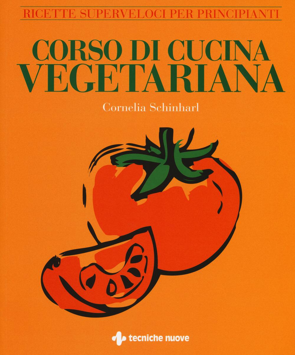 (NUOVO o USATO) Corso di cucina vegetariana. Ricette superveloci p..