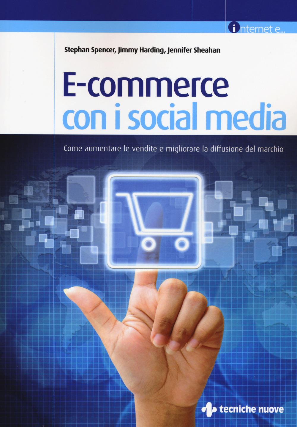 E commerce con i social media. Come aumentare le vendite e miglior..