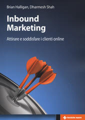 Inbound marketing. Attirare e soddisfare i clienti online