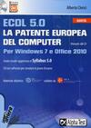 ECDL 5.0. La patente europea del computer. Per Windows 7 e Office 2010. Con CD-ROM