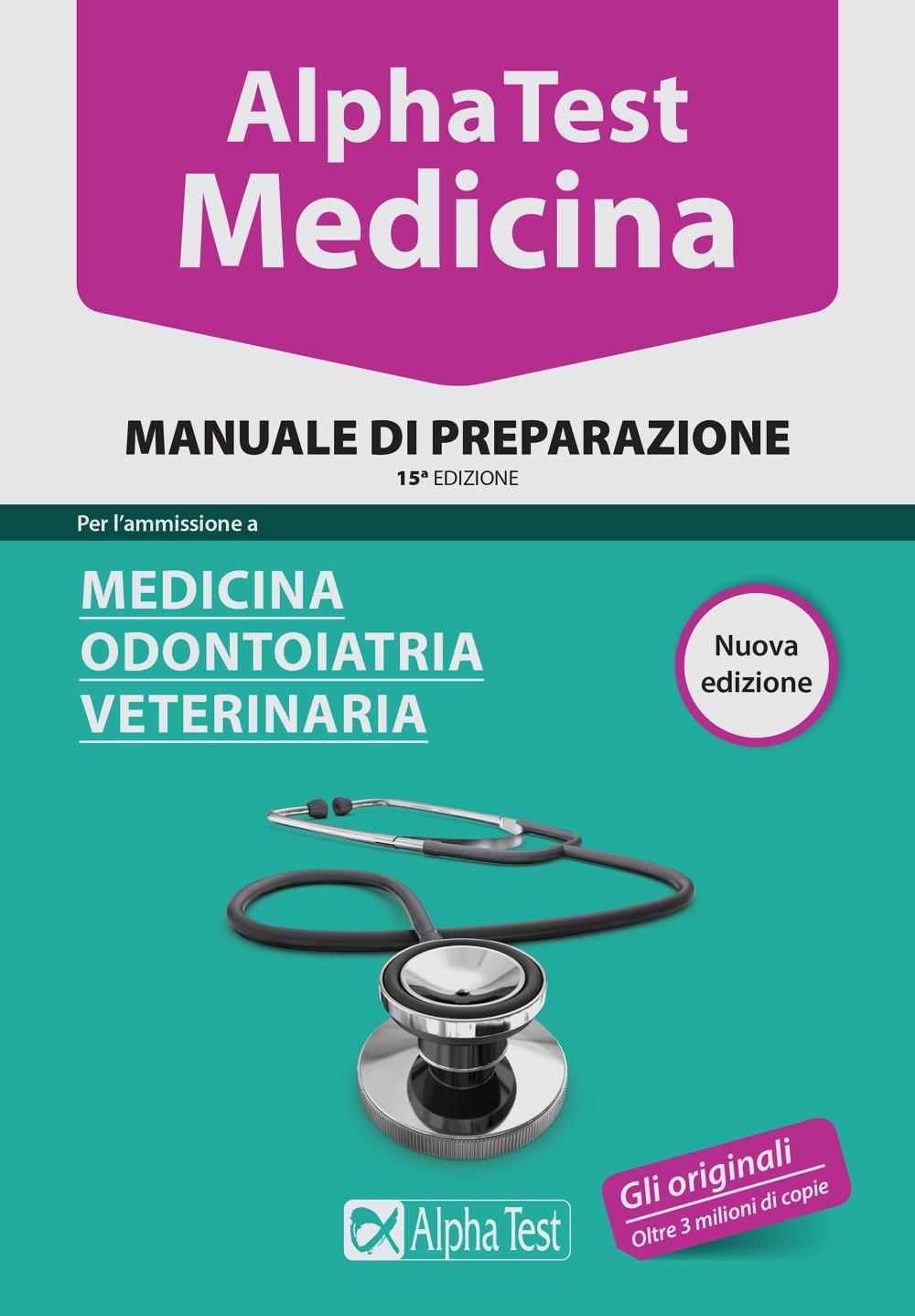 Alpha Test. Medicina, odontoiatria, veterinaria. Manuale di prepar..
