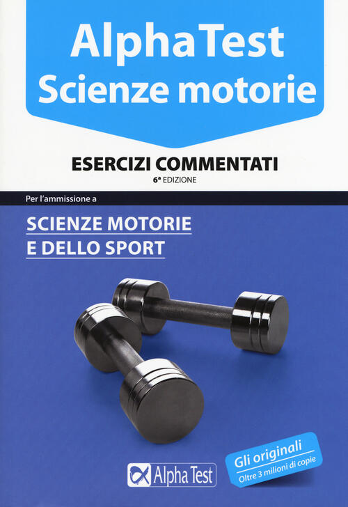 Alpha test scienze motorie esercizi commentati for Test scienze politiche