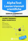 Alpha Test. Lauree triennali scientifiche. Esercizi commentati