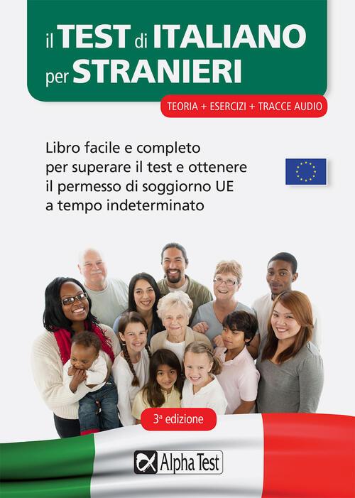 Il test di italiano per stranieri. Libro facile e completo per superare il  test e ottenere il permesso di soggiorno UE a tempo indeterminato