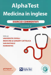 Alpha Test. Medicina in inglese. Esercizi commentati. Con software di simulazione