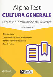 Alpha Test cultura generale. Per i test di ammissione all'università
