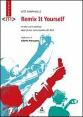 Remix it yourself. Analisi socio-estetica delle forme comunicative del Web