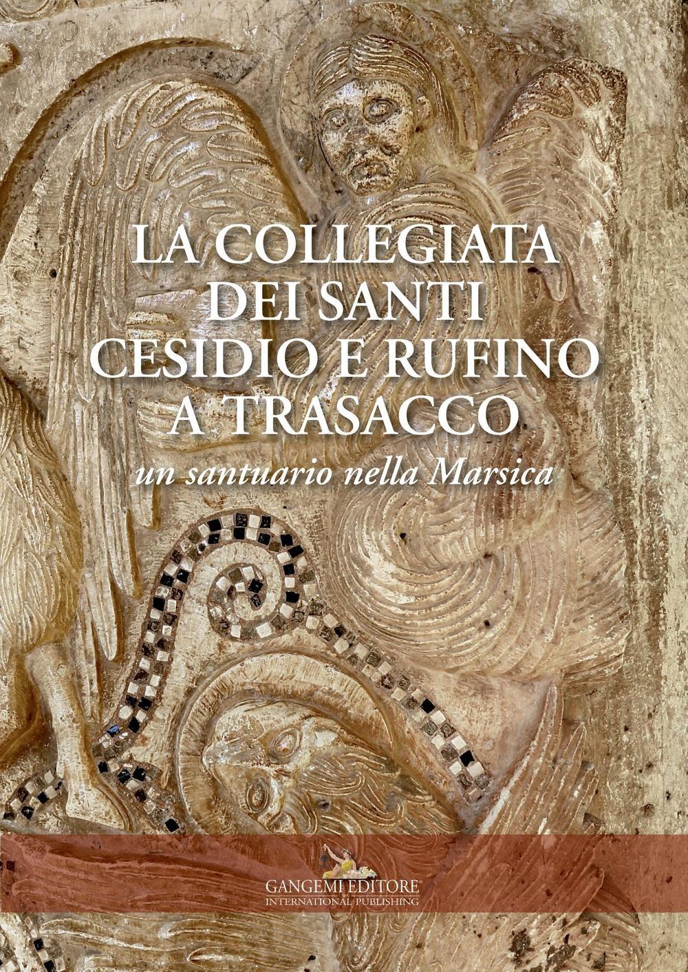 La collegiata dei santi Cesidio e Rufino a Trasacco. Un santuario ..