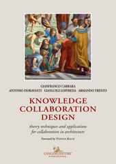 Knowledge collaboration design. Theory techniques and applications for collaboration in architecture
