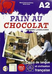 Pain au chocolat. Cours de langue et civilisation francaise. Modulo A2. Con CD Audio. Per le Scuole
