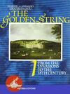 The golden string. Vol. 1