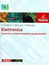 Elettronica. e professionali. Con CD-ROM. Vol. 3: Dispositivi e sistemi analogici e programmabili.