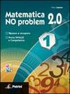 Matematica no problem 2.0. Con espansione online. Vol. 1