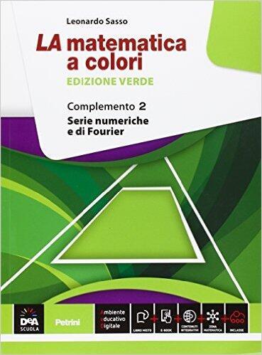 La matematica a colori. Ediz. verde. Complemento 2. Serie numeriche ...